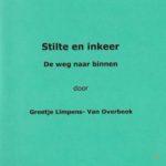 Greetje Limpens _ Stilte en inkeer - de weg naar binnen _ voorblad
